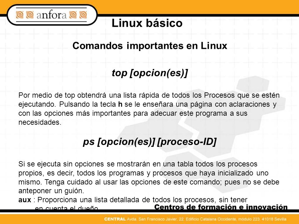 Comandos importantes en Linux ps [opcion(es)] [proceso-ID]